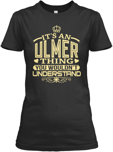 It's An Ulmer Thing You Wouldn't Understand Black Women's T-Shirt Front
