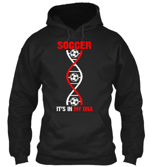 Soccer Its In My Dna Sweatshirt Front