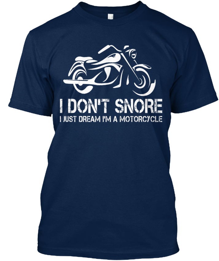 Snore-I-Don-039-t-Just-Dream-I-039-m-A-Motorcycle-Standard-Unisex-T-Shirt