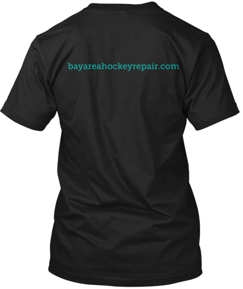 Bayareahockeyrepair.Com Black T-Shirt Back