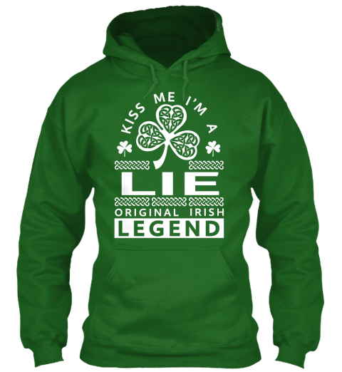 Kiss Me I'm A Lie  Legend Irish Green T-Shirt Front