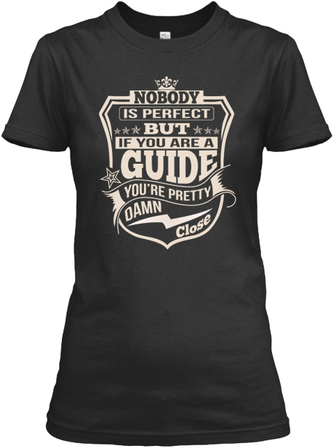 Guide Pretty Damn Close T Shirts Black T-Shirt Front