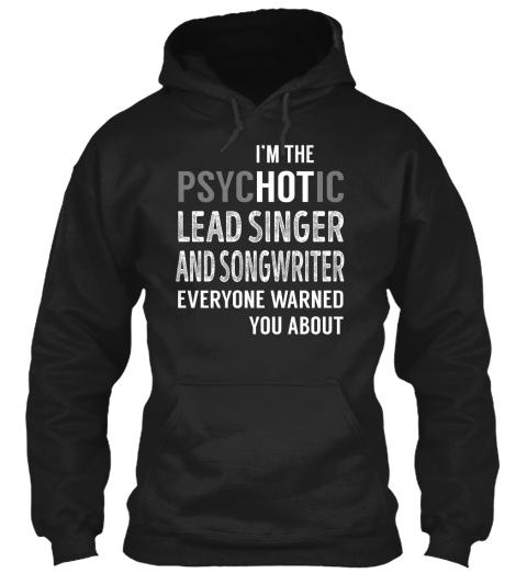 Lead Singer And Songwriter Black T-Shirt Front