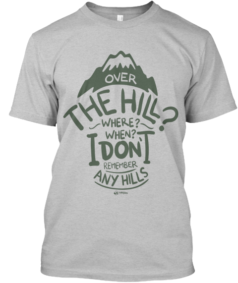 Over The Hill Light Heather Grey  T-Shirt Front