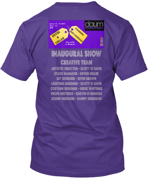 January 12 21 2017 Thurs Sat 8pm Buyer & Cellar Starring Joey Domolan Inaugural Show Creative Team Artistic... Purple T-Shirt Back
