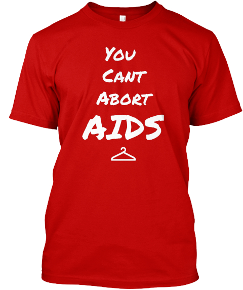 You Can't Abort Aids Classic Red T-Shirt Front