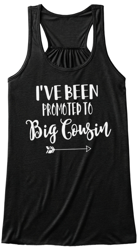 I've Been Promoted To Big Cousin Black T-Shirt Front