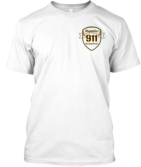 Dispatcher 911 Unsung Heroes White T-Shirt Front