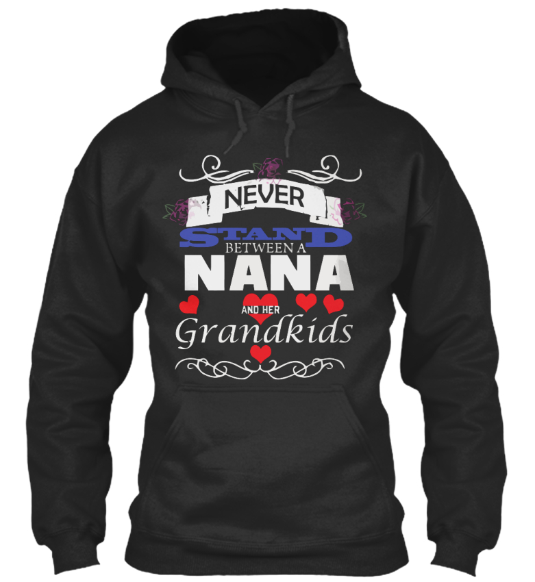 Comfortable-Nana-And-Her-Grandkids-Never-Stand-Between-Standard-College-Hoodie