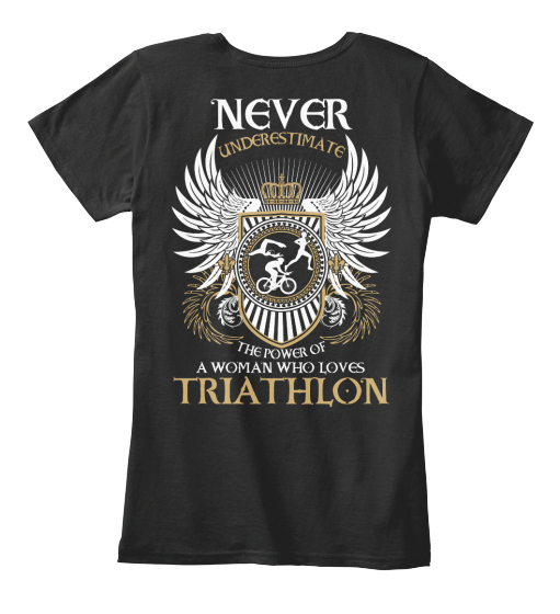 Never Underestimate The Power Of A Woman Who Loves Triathlon Women's T-Shirt Back