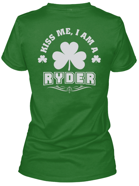 Kiss Me I Am Ryder Thing T Shirts Irish Green T-Shirt Back