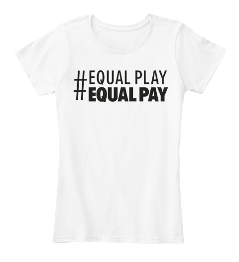 #Equal Play Equal Pay White Women's T-Shirt Front