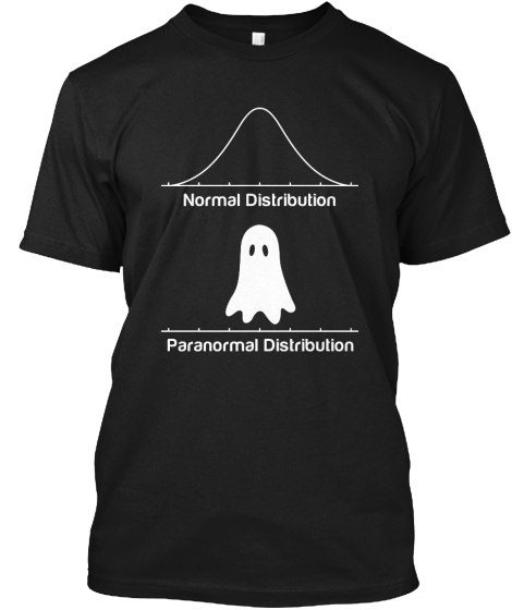 Normal Distribution Paranormal Distribution  T-Shirt Front