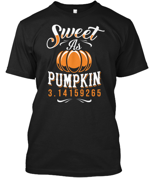 Sweet As Pumpkin 3.14159265 Black áo T-Shirt Front