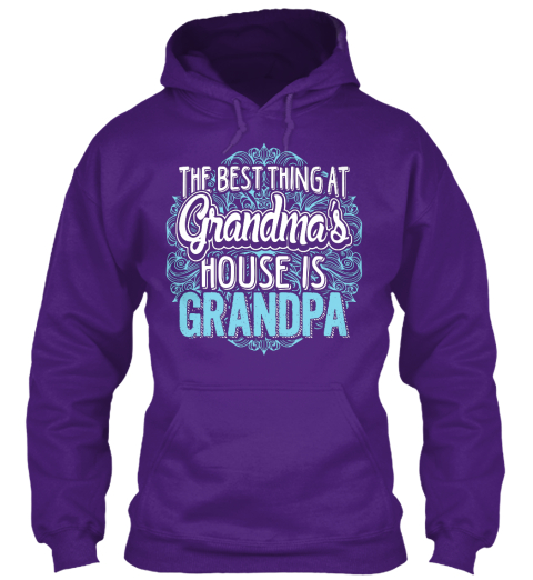 The Best Thing At Grandma's House Is Grandpa Purple T-Shirt Front