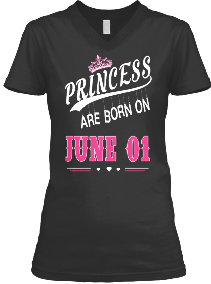 Princess Are Born On June 01 T-Shirt Front