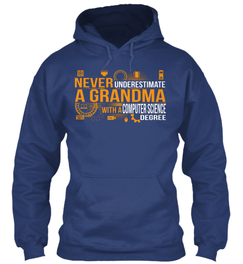 Never Underestimate A Grandma With A Computer Science Degree  Airforce Blue Sweater Lengan Panjang Front