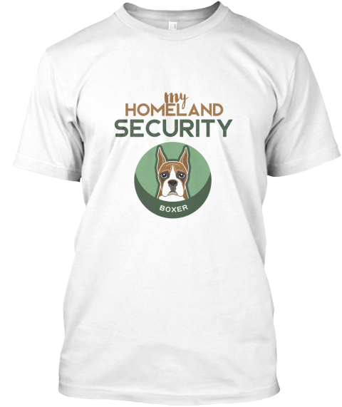 My Homeland Security Boxer Dog T Shirts My Homeland Security Boxer