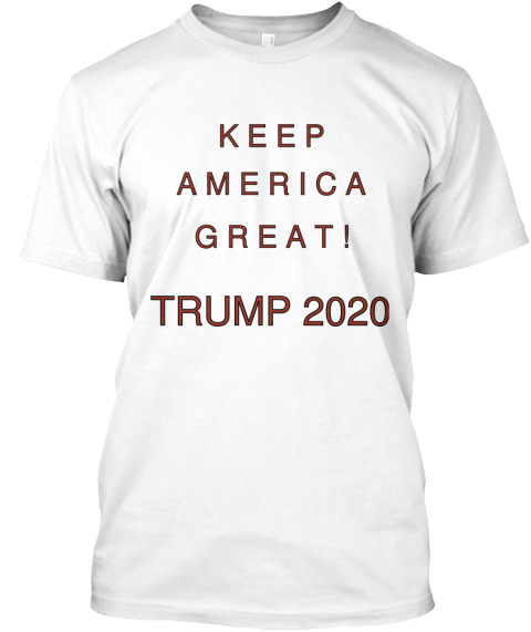 K E E P A M E R I C A G R E A T ! Trump 2020 White Camiseta Front