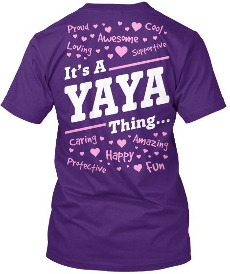 It's A Yaya Thing... Proud Cool Awesome Loving Supportive T-Shirt Back