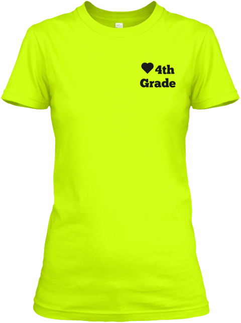 4th%0 A Grade Safety Green Women's T-Shirt Front