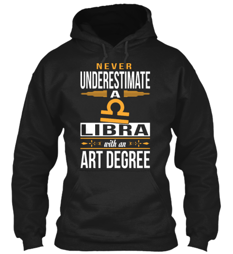 Never Underestimate A Libra With An Art Degree Black T-Shirt Front