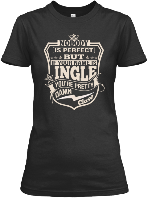 Nobody Perfect Ingle Thing Shirts Black Women's T-Shirt Front