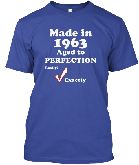 1963 Age Really Perfection T Shirt Deep Royal T-Shirt Front