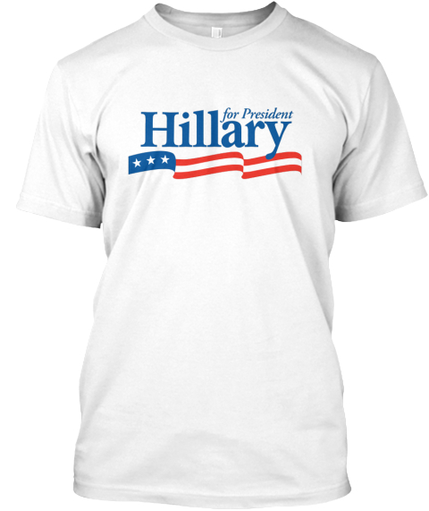 For President Hillary White T-Shirt Front