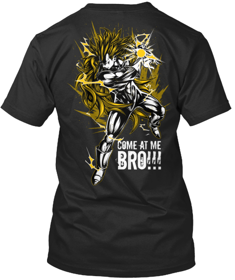 Come At Home Bro!!! Black T-Shirt Back