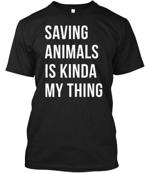 Animal Welfare T Shirts Page 2 Unique Animal Welfare