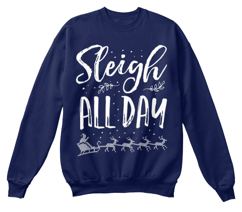 Sleigh All Day Navy  Sweatshirt Front