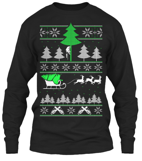 Limited Editon   Arborist Ugly Christmas Long Sleeve T-Shirt Front