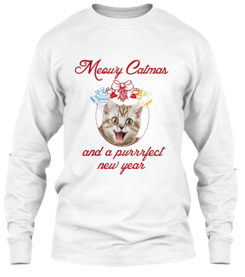 Meowy Catmas And A Purrrfect New Year White Long Sleeve T-Shirt Front