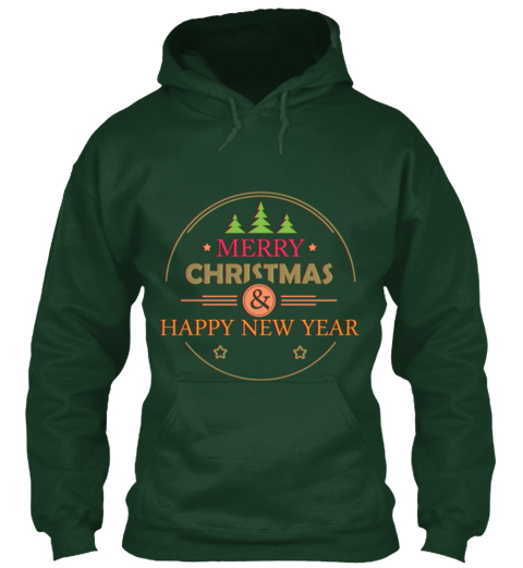 Merry Christmas Happy New Year Forest Green Sweatshirt Front