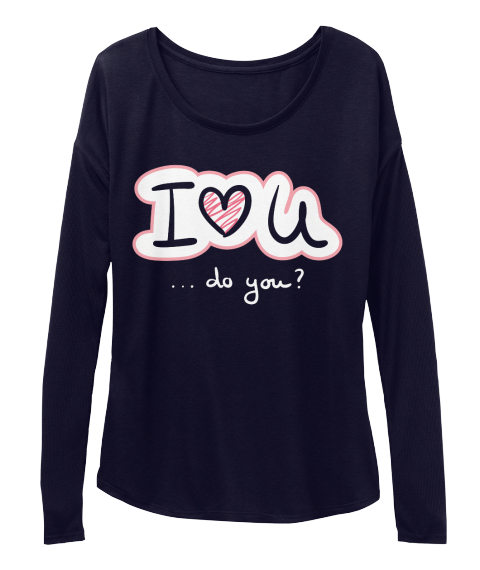 I Love U ... Do You? Midnight Long Sleeve T-Shirt Front