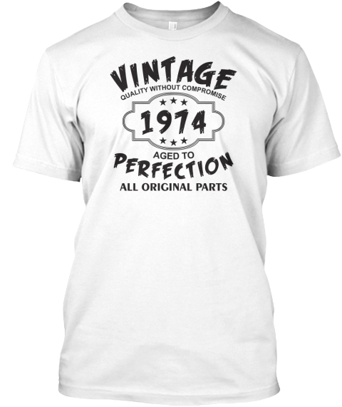 Vintage 1974 Aged To Perfection White T-Shirt Front