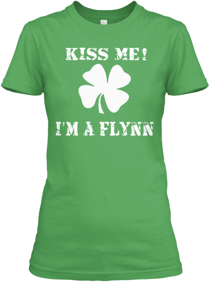Kiss Me Im A Flynn {Limited Edition] T-Shirt Front