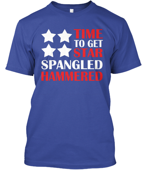 Time To Get Star Spangled Hammered T-Shirt Front