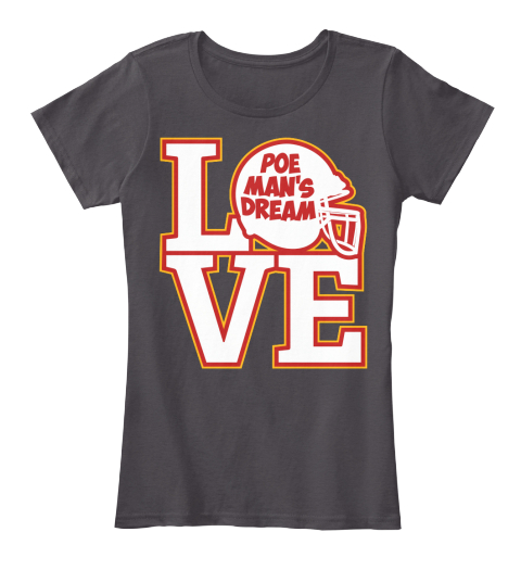 Love Poe Man's Dream Heathered Charcoal  Women's T-Shirt Front