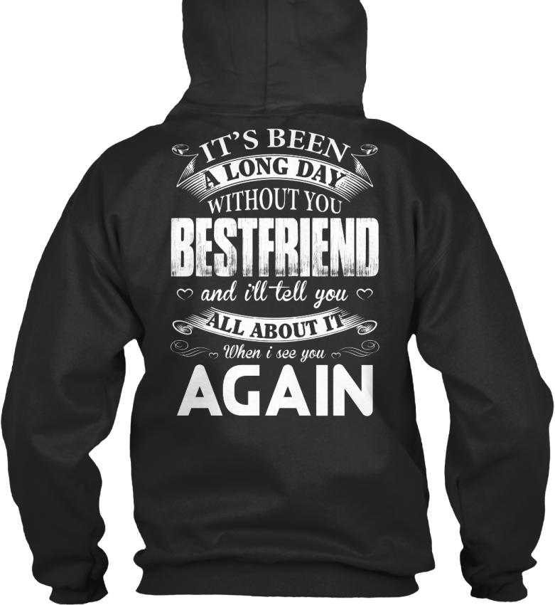 été Bestfriend sans vais a un toi Standard College Hoodie journée je et Longue Il xBIfSfq