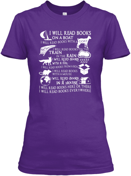 I Will Read Books On A Boat I Will Read Books With A Goat I Will Read The Books On The Train In The Rain  I Will Read... Women's T-Shirt Front