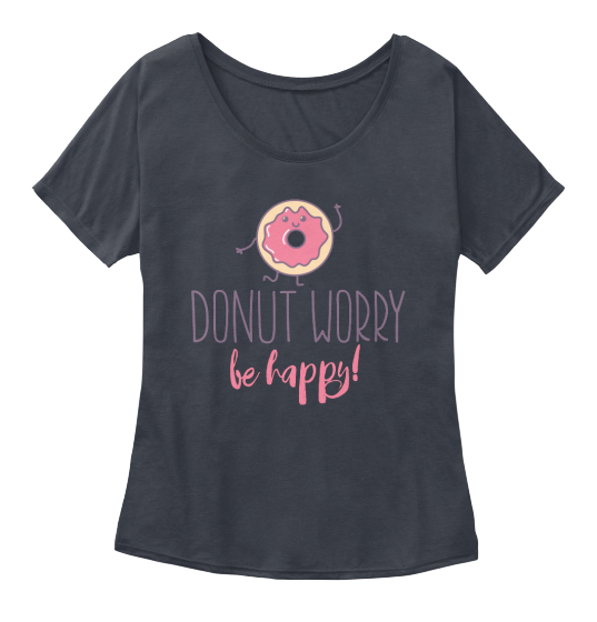 Donut Worry Be Happy! Women's T-Shirt Front