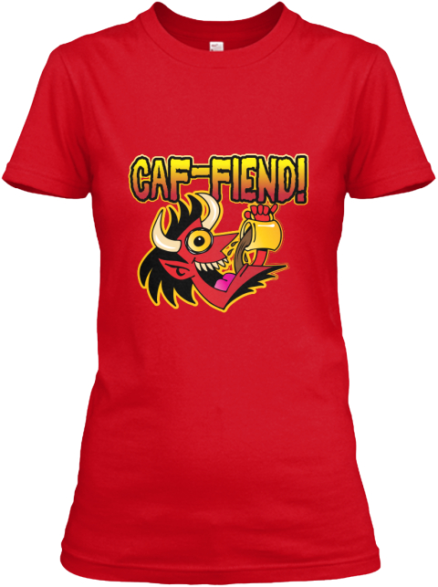 Caf Fiend! Red Women's T-Shirt Front