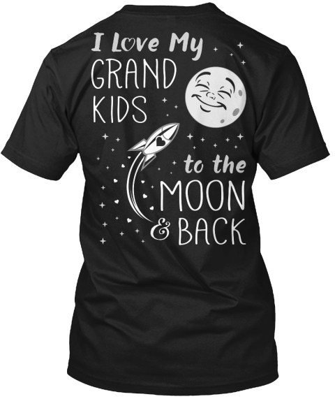 Grandkids Are Wonderful I Love My Grand Kids To The Moon & Back Black T-Shirt Back