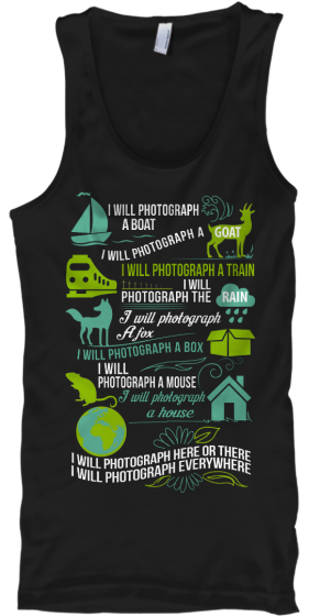 I Will Photograph A Boat I Will Photograph A Goat I Will Photograph A Train I Will Photograph The Rain I Will... Tank Top Front