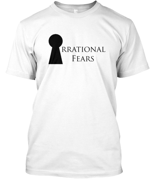 Irrational Fears White T-Shirt Front