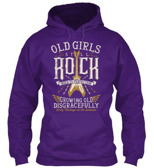 Old Girls Still Rock Aged To Perfection Growing Old Disgracefully Sweatshirt Front