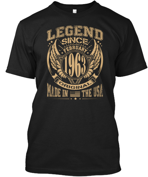 Legend Since February 1963 Original Made In The Usa Black T-Shirt Front