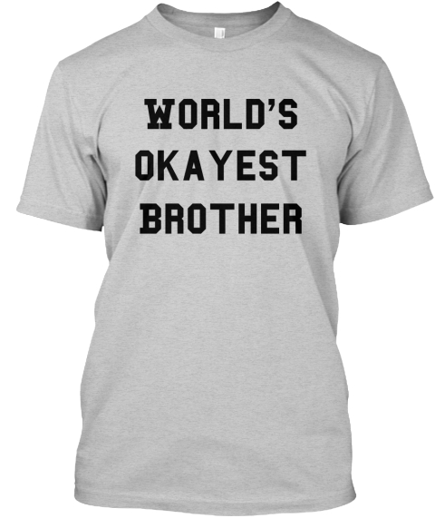 World's Okayest Brother Light Steel T-Shirt Front